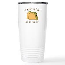 I Hate Tacos - Said No Juan Ever Travel Mug