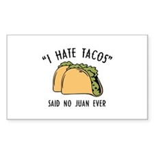 I Hate Tacos - Said No Juan Ever Decal