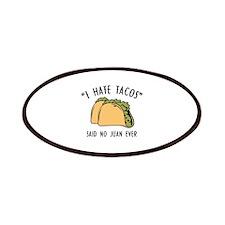 I Hate Tacos - Said No Juan Ever Patches