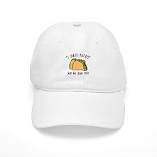I Hate Tacos - Said No Juan Ever Baseball Cap