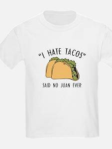 I Hate Tacos - Said No Juan Ever T-Shirt