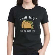 I Hate Tacos - Said No Juan Ever Tee