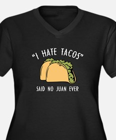 I Hate Tacos - Said No Juan Ever Women's Plus Size