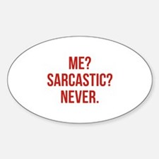 Me? Sarcastic? Never. Decal