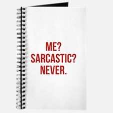 Me? Sarcastic? Never. Journal