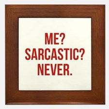 Me? Sarcastic? Never. Framed Tile