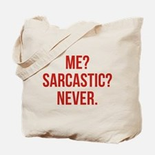 Me? Sarcastic? Never. Tote Bag