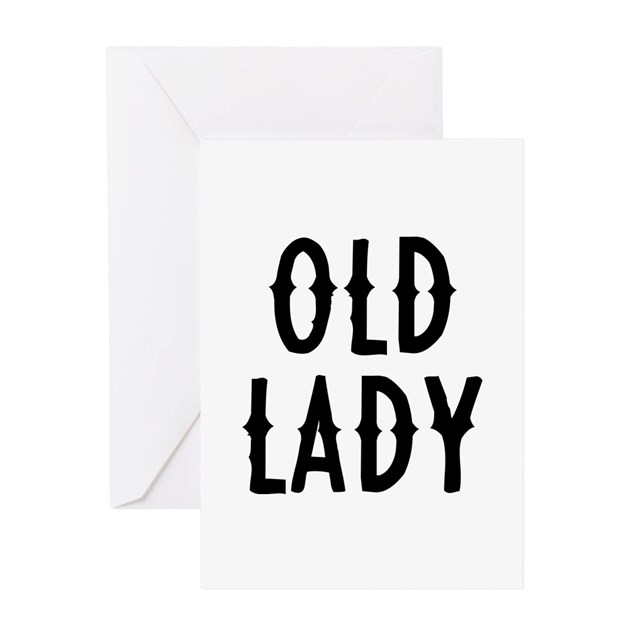 Old Lady Greeting Card By FunniestSayings