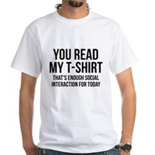 You Read My T-Shirt Shirt