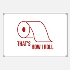 That's How I Roll Banner