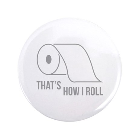 """That's How I Roll 3.5"""" Button (100 pack)"""