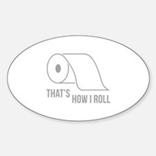 That's How I Roll Sticker (Oval)