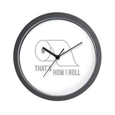 That's How I Roll Wall Clock