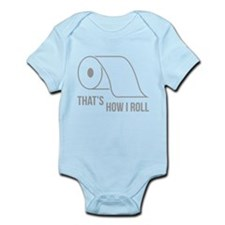 That's How I Roll Infant Bodysuit