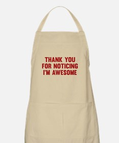 Thank You For Noticing I'm Awesome Apron