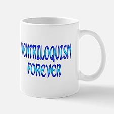 Ventriloquism Forever Mug