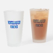 Ventriloquism Forever Drinking Glass
