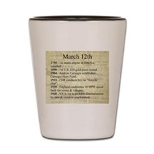 March 12th Shot Glass