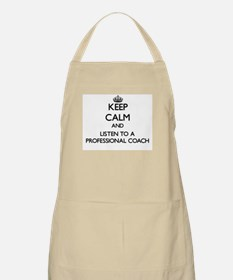 Keep Calm and Listen to a Professional Coach Apron