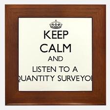 Keep Calm and Listen to a Quantity Surveyor Framed
