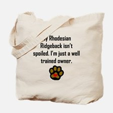 Well Trained Rhodesian Ridgeback Owner Tote Bag