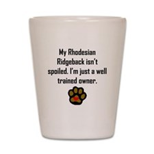 Well Trained Rhodesian Ridgeback Owner Shot Glass