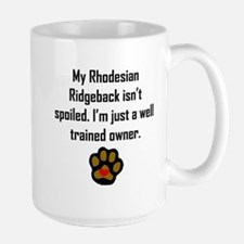 Well Trained Rhodesian Ridgeback Owner Mugs