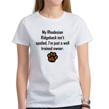 Well Trained Rhodesian Ridgeback Owner T-Shirt