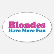 Blondes Have More Fun Oval Decal