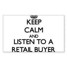 Keep Calm and Listen to a Retail Buyer Decal
