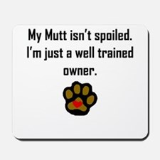 Well Trained Mutt Owner Mousepad