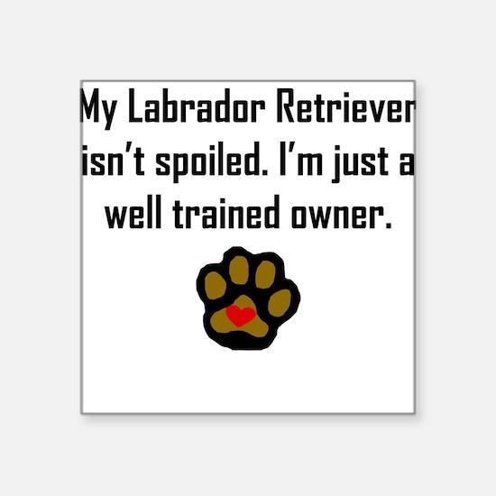 Well Trained Labrador Retriever Owner Sticker