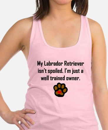 Well Trained Labrador Retriever Owner Racerback Ta