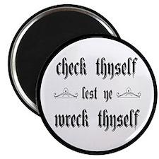 Check Thyself Lest Ye Wreck Thyself Magnet