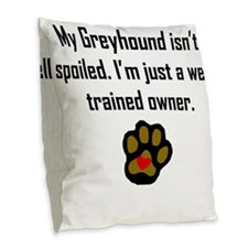 Well Trained Greyhound Owner Burlap Throw Pillow