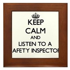 Keep Calm and Listen to a Safety Inspector Framed