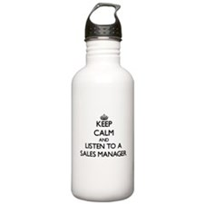 Keep Calm and Listen to a Sales Manager Water Bott