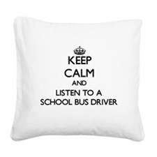 Keep Calm and Listen to a School Bus Driver Square