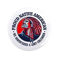 "Proud Native American (Columbus) 3.5"" Button"