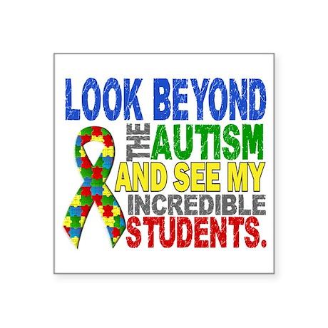 "Look Beyond 2 Autism Studen Square Sticker 3"" x 3"""