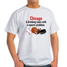 Chicago A Drinking Town With A Sports Problem T-Sh