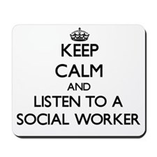 Keep Calm and Listen to a Social Worker Mousepad