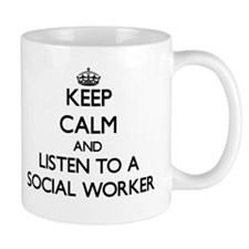 Keep Calm and Listen to a Social Worker Mugs