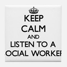 Keep Calm and Listen to a Social Worker Tile Coast