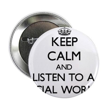 """Keep Calm and Listen to a Social Worker 2.25"""" Butt"""