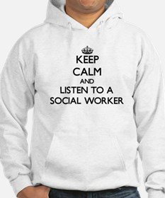 Keep Calm and Listen to a Social Worker Hoodie