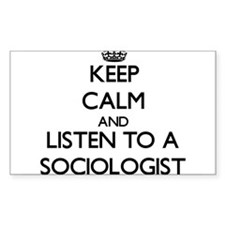 Keep Calm and Listen to a Sociologist Decal