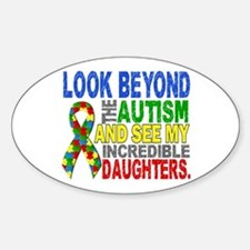 Look Beyond 2 Autism Daughters Sticker (Oval)