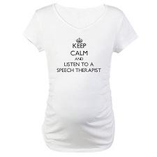 Keep Calm and Listen to a Speech arapist Shirt