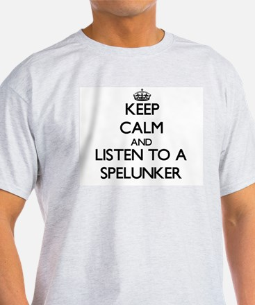 Keep Calm and Listen to a Spelunker T-Shirt